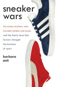 The Adidas Story is told in Sneaker Wars by Barbara Smit  (Image from Amazon)